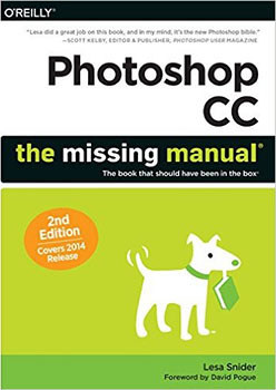 Photoshop CC The Missing Manual Covers 2014 release