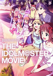 The Idolm@Ster Movie Kagayaki No Mukougawa E!